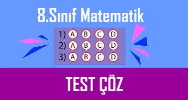 8.Sınıf Matematik Testi Çöz