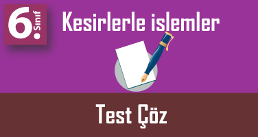 6.Sınıf Kesirleri Karşılaştırma Sıralama Testi Çöz